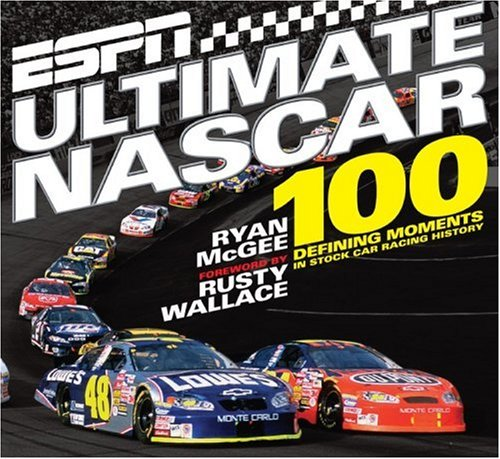 ESPN Ultimate NASCAR: The 100 Defining Moments in Stock Car Racing History 9781933060255