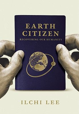 Earth Citizen: Recovering Our Humanity 9781935127253