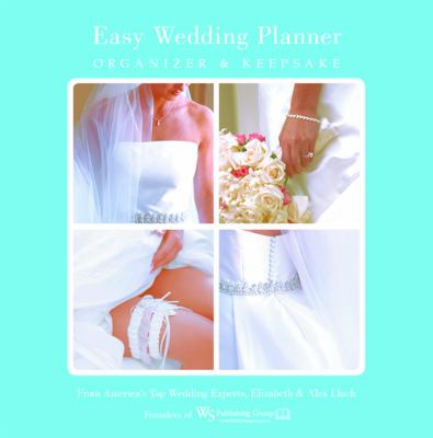 Easy Wedding Planner, Organizer & Keepsake: Celebrating the Most Memorable Day of Your Life 9781936061891