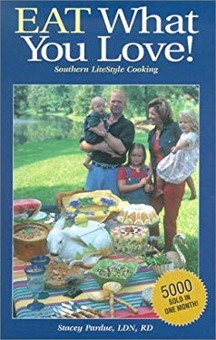 Eat What You Love!: Southern Litestyle Cooking 9781931294218