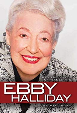 Ebby Halliday: The First Lady of Real Estate 9781934812327