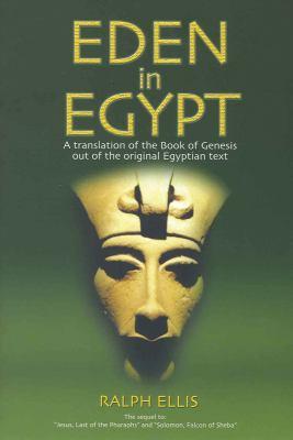 Eden in Egypt: Adam and Eve Were Pharaoh Akhenaton and Queen Nefertiti 9781931882958
