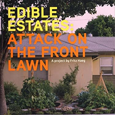 Edible Estates: Attack on the Front Lawn 9781933045740