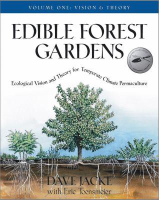 Edible Forest Gardens, Volume 1