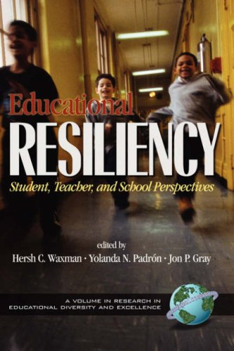 Educational Resiliency: Student, Teacher, and School Perspectives (Hc) 9781931576093