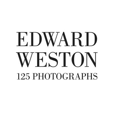 Edward Weston: 125 Photographs 9781934429303