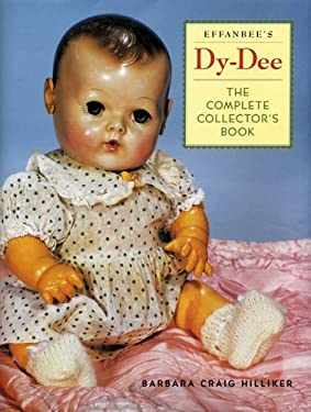 Effanbee's Dy-Dee: The Complete Collector's Book 9781932485165