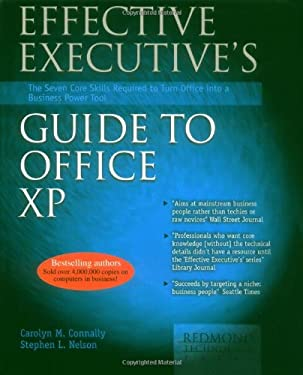 Effective Executive's Guide to Microsoft Office XP: Seven Core Skills Required to Turn Office Into a Buisness Power Tool 9781931150071