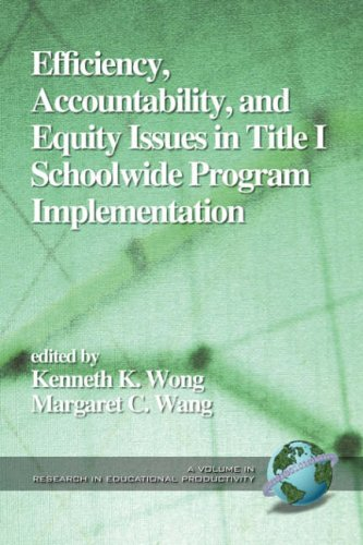 Efficiency, Accountability, and Equity Issues in Title 1 Schoolwide Program Implementation (PB) 9781931576109
