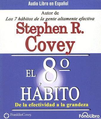 El 8o Habito: de la Efectividad a la Grandeza 9781933499178