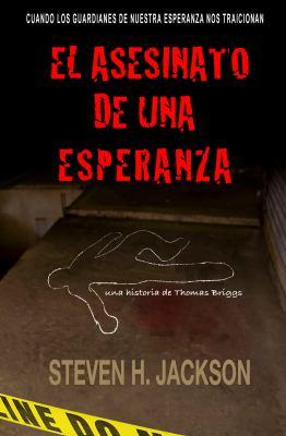 El Asesinato de Una Esperanza 9781935670360