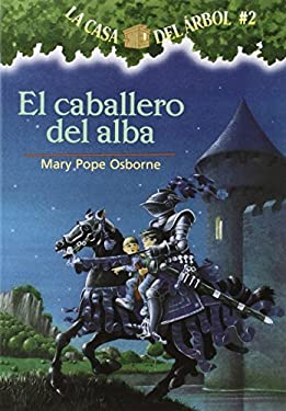 El Caballero del Alba = Knight at Dawn 9781930332508