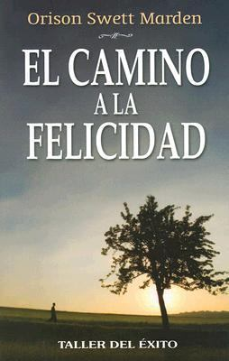 El Camino a la Felicidad 9781931059206