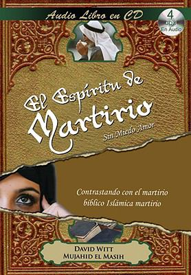 El Espiritu de Martirio: Sin Miedo Amor = The Spirit of Martyrdom 9781930034600