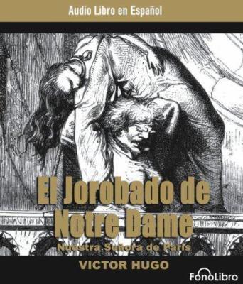 El Jorobado de Notra Dame: Nuestra Senora de Paris 9781933499079