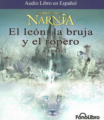 El Leon, la Bruja y el Ropero 9781933499642