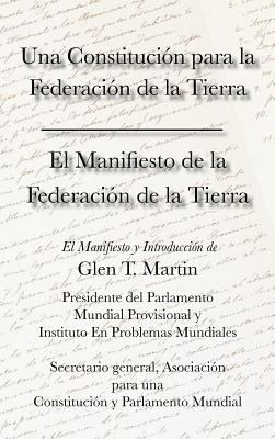 El Manifiesto de La Federation de La Tierra. Una Constituci N Para La Federaci N de La Tierra 9781933567396
