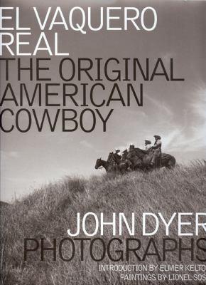 El Vaquero Real: The Original American Cowboy