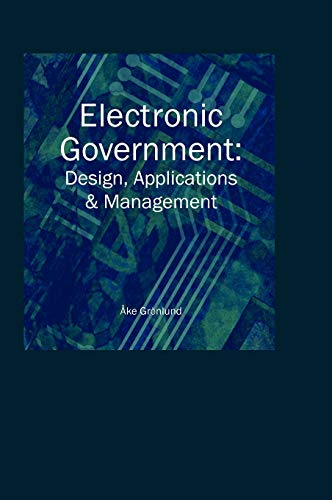 Electronic Government: Design, Applications and Management 9781930708198