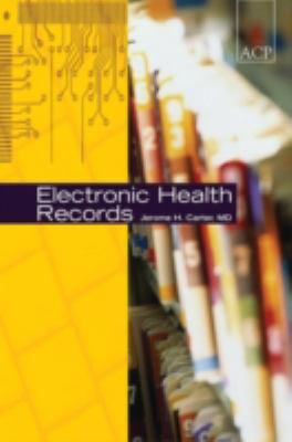 Electronic Health Records: A Guide for Clinicians and Administrators 9781930513976