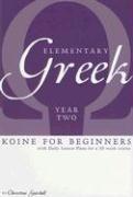 Elementary Greek: Koine for Beginners, Year Two 9781933900001
