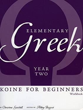 Elementary Greek: Koine for Beginners, Year 2 Workbook 9781933900018