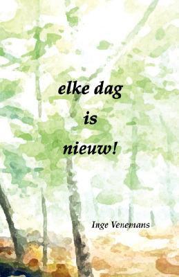 Elke Dag Is Nieuw 9781932101065