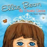 Ellie Bean the Drama Queen: A Children's Book about Sensory Processing Disorder 9781935567271