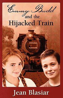 Emmy Budd and the Hijacked Train 9781936185139