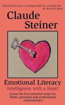 Emotional Literacy: Intelligence with a Heart 9781932181029
