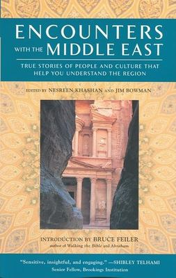 Encounters with the Middle East: True Stories of People and Culture That Help You Understand the Region 9781932361483