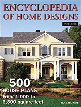 Encyclopedia of Home Designs: 500 House Plans from 1,000 to 6,300 Square Feet 9781931131124