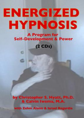 Energized Hypnosis CD: Volume I: Basic Techniques - A Program for Self-Development & Power 9781935150015