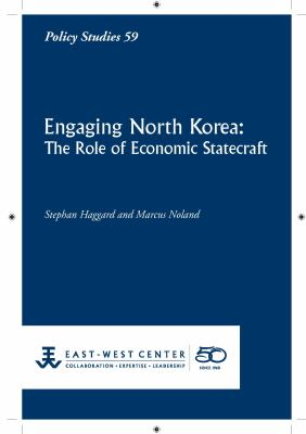 Engaging North Korea: The Role of Economic Statecraft 9781932728927