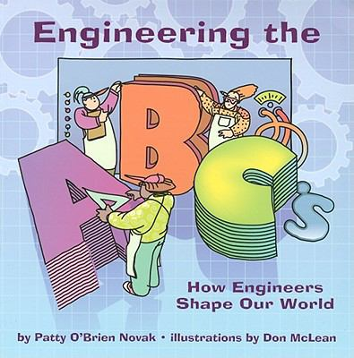 Engineering the ABC's: How Engineers Shape Our World 9781933916514