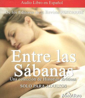 Entre las Sabanas: Una Coleccion de Historias Eroticas 9781933499659