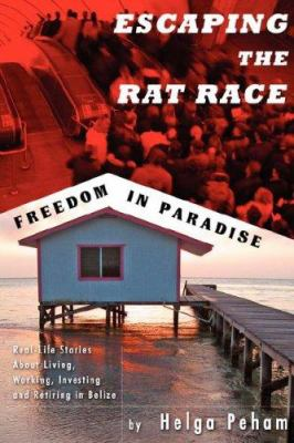 Escaping the Rat Race - Freedom in Paradise 9781934209936
