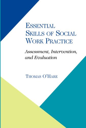 Essential Skills of Social Work Practice: Assessment, Intervention, Evaluation 9781933478500