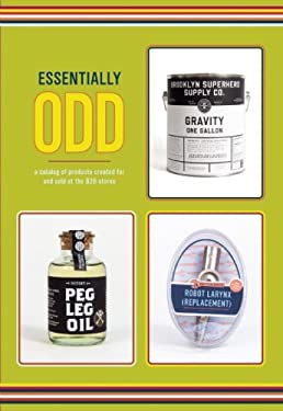 Essentially Odd: A Catalog of Products Created for and Sold at the 826 Stores 9781934750094