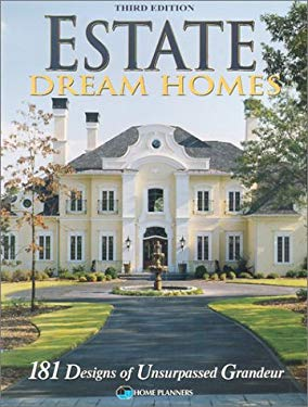 Estate Dream Homes: 181 Designs of Unsurpassed Grandeur 9781931131001