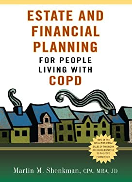 Estate and Financial Planning for People Living with Copd 9781936303342