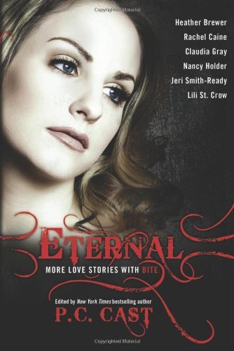 Eternal: More Love Stories with Bite - Cast, P. C. / Wilson, Leah