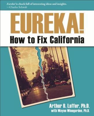 Eureka!: How to Fix California 9781934276181