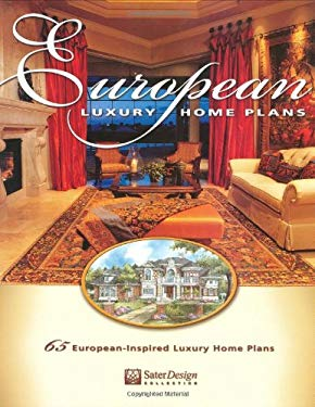 European Luxury Home Plans: 65 European-Inspired Luxury Home Plans 9781932553000