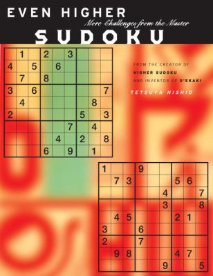 Even Higher Sudoku: More Challenges from the Master 9781932234770