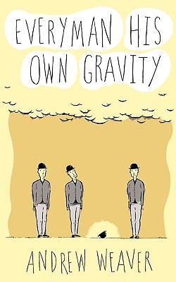 Everyman His Own Gravity 9781936107230