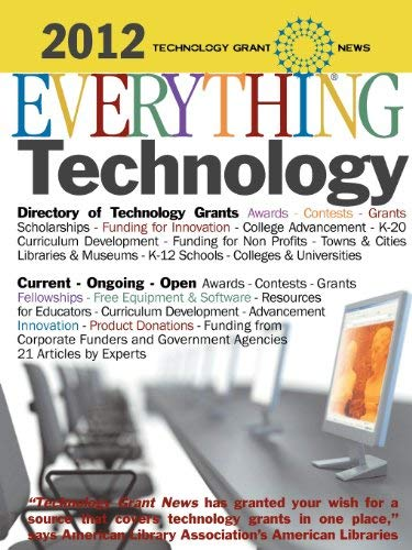 Everything Technology: Directory of Technology Grants: Awards - Contests - Grants 9781933639451