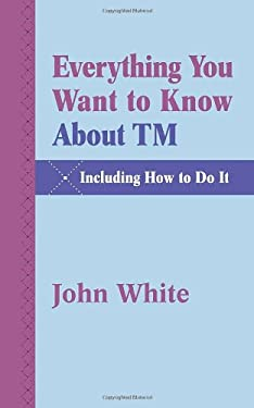 Everything You Want to Know about TM -- Including How to Do It 9781931044851
