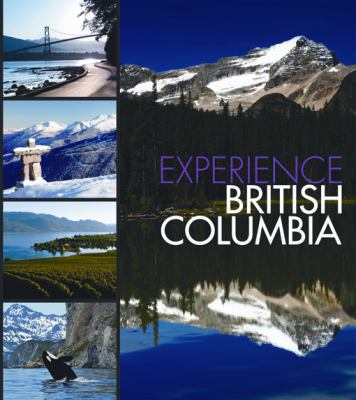 Experience British Columbia 9781933415925