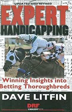 Expert Handicapping: Winning Insights Into Betting Thoroughbreds 9781932910841